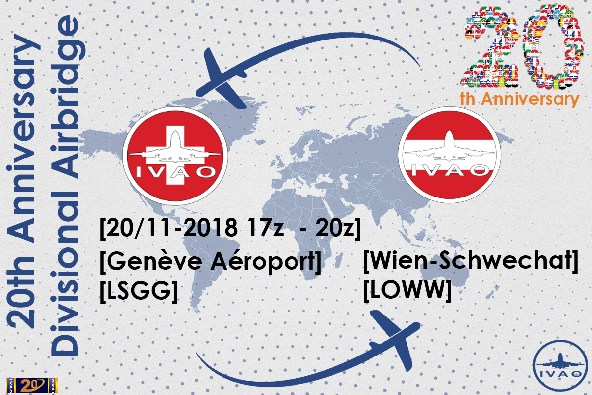 [HQ+CH+AT] IVAO 20th Anniversary Airbridge: LSGG <> LOWW